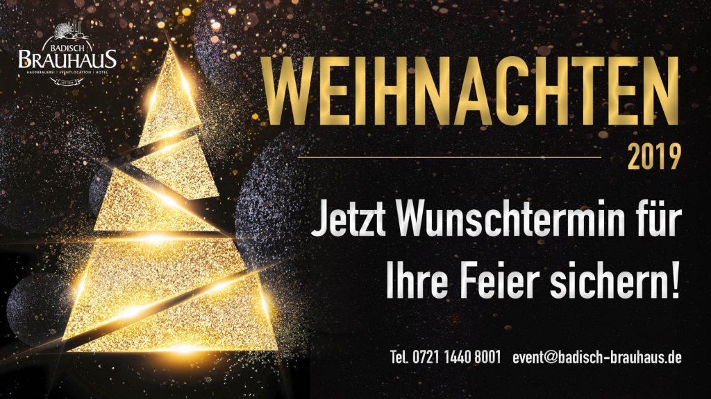 Bald ist Weihnachte! Ihre Weihnachtsfeier 2019 im Badisch Brauhus